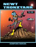 NEWT TRONZTARR DELUXE Issue 1 Thumbnail