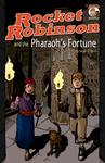 Rocket Robinson and the Pharaoh&#39;s Fortune Volume 1 Thumbnail